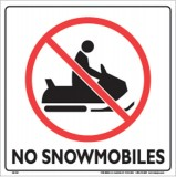 "PLASTIC SIGN 12"" - NO SNOWMOBILES"